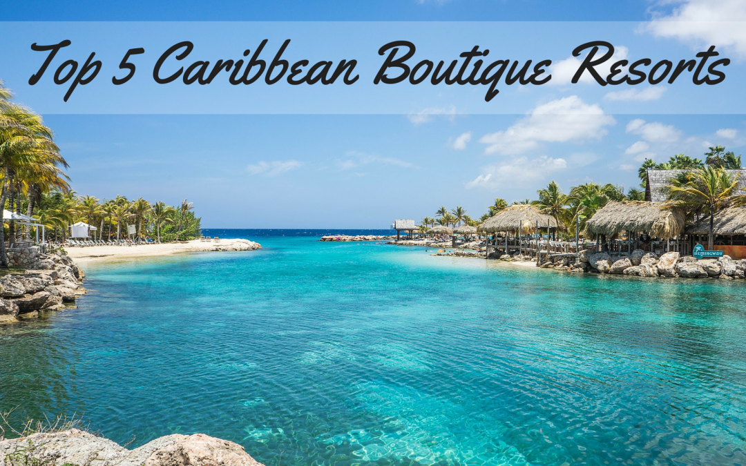 Top 5 caribbean boutique resorts seriously travel for Best boutique hotels caribbean