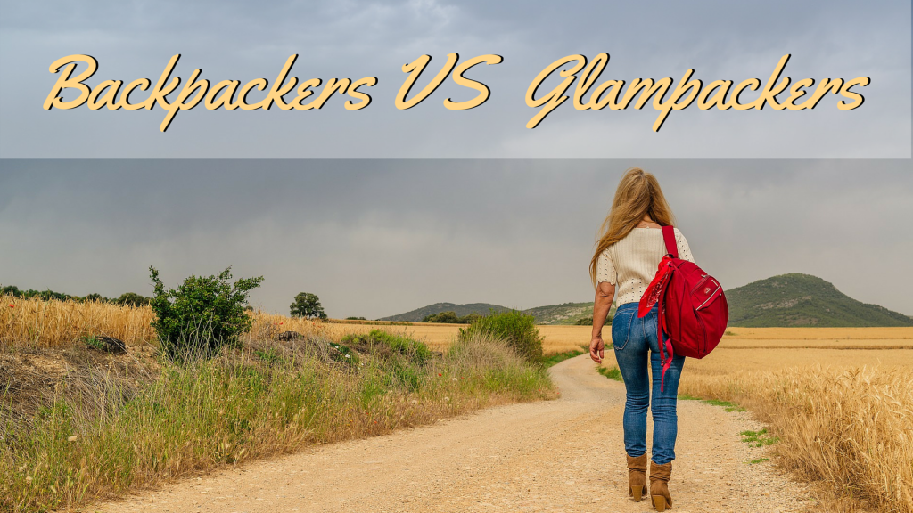 Backpackers vs Glampackers
