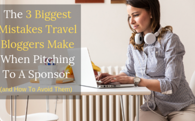The 3 Biggest Mistakes Travel Bloggers Make When Pitching To A Sponsor (and How To Avoid Them)